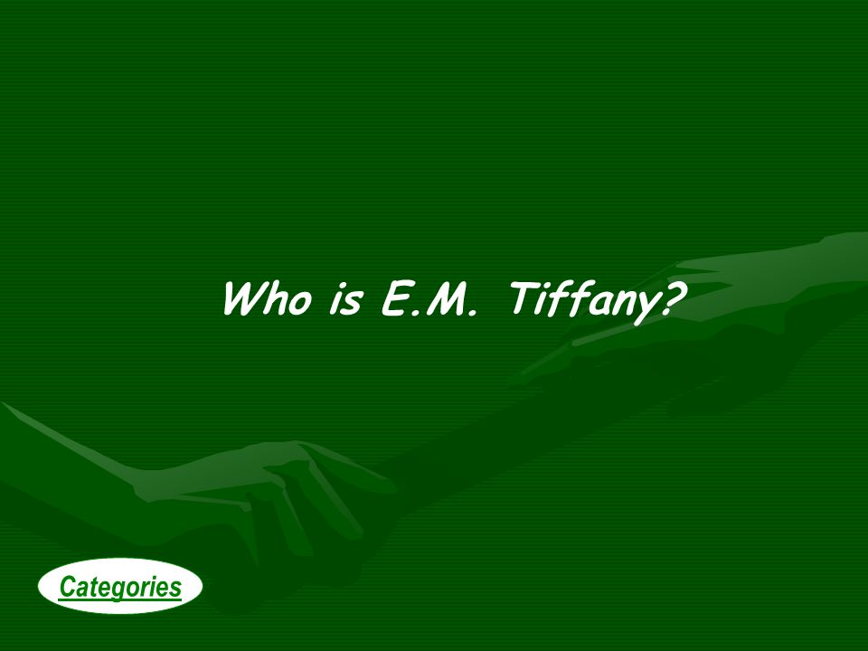 Who is E.M. Tiffany Categories