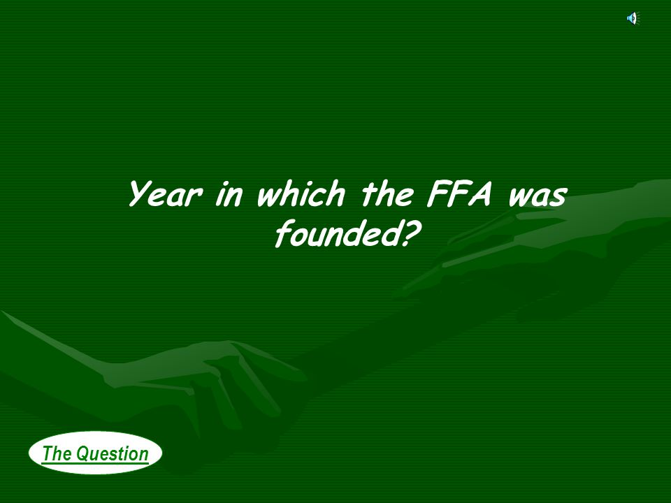 The Question Year in which the FFA was founded