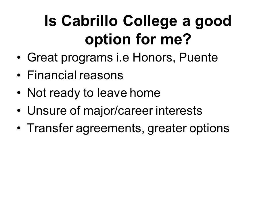 Is Cabrillo College a good option for me.