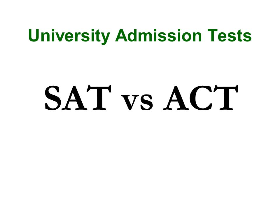 University Admission Tests SAT vs ACT