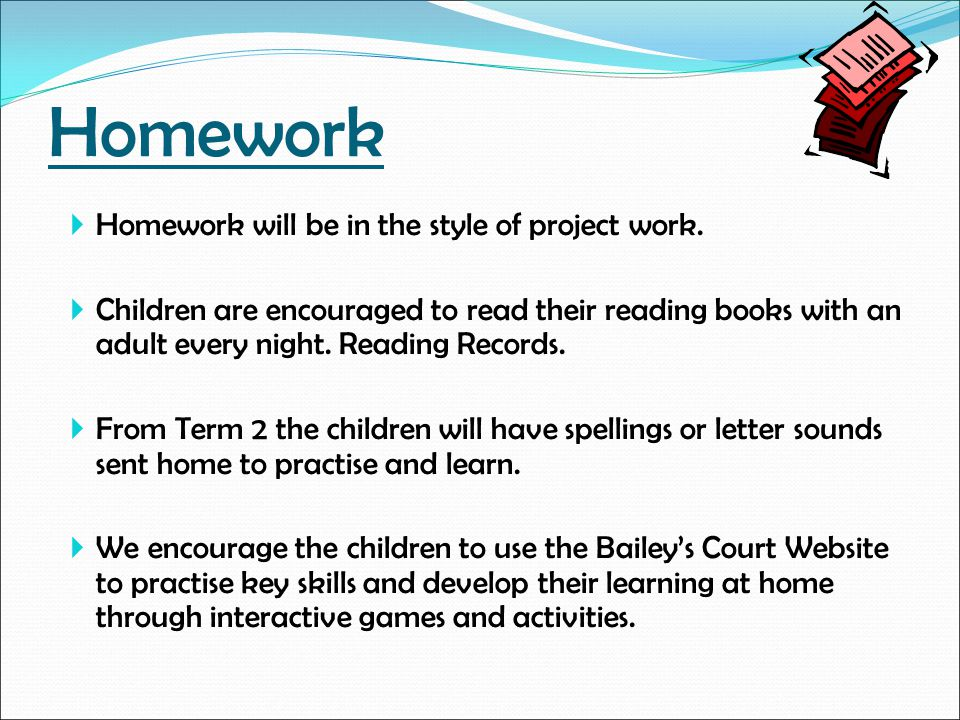 Homework  Homework will be in the style of project work.