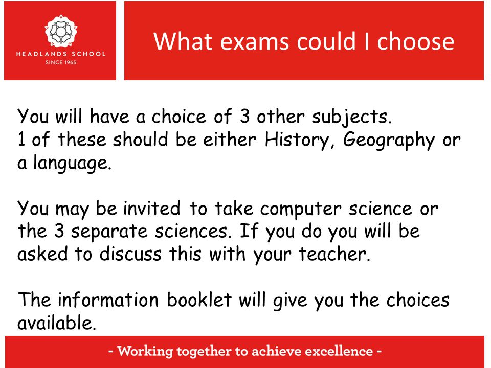 What exams could I choose You will have a choice of 3 other subjects.