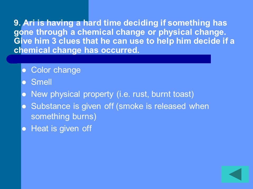 8. Give 3 examples of a chemical change.