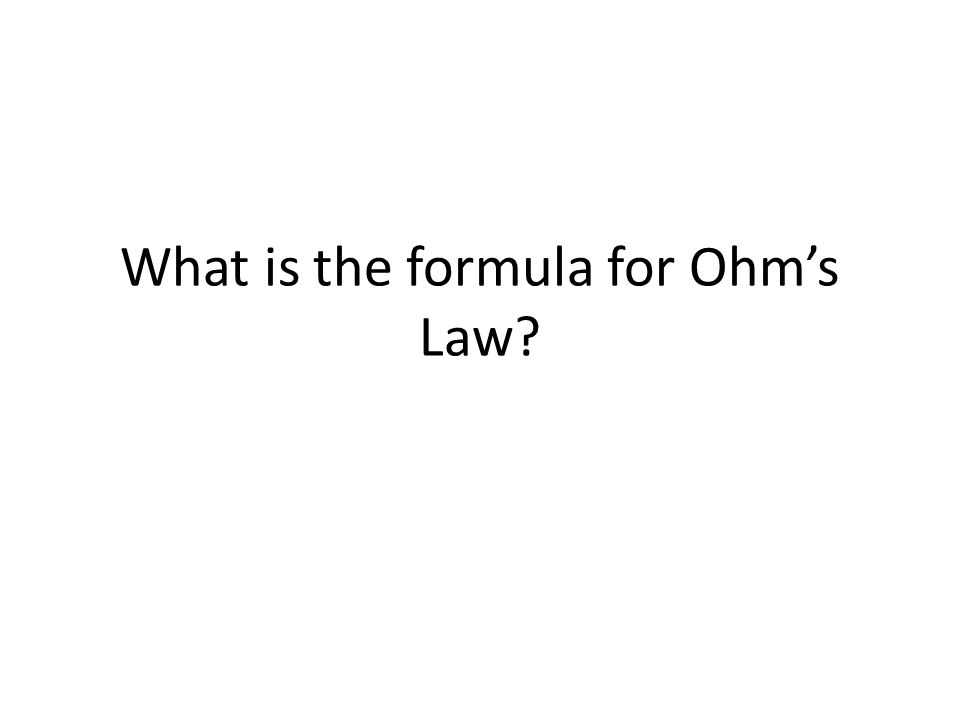 What is the formula for Ohm's Law