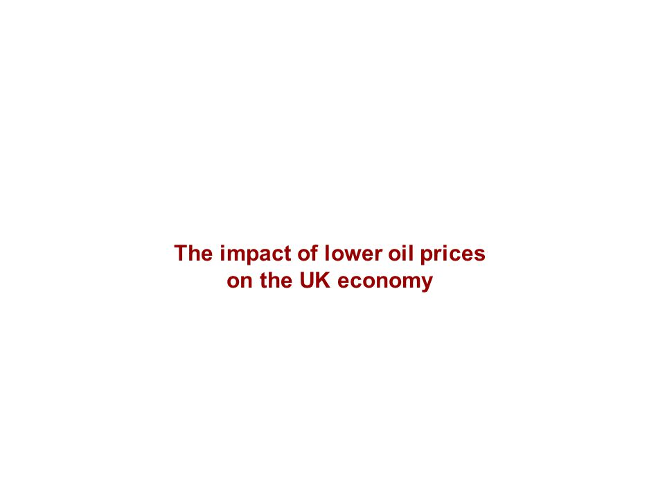 The impact of lower oil prices on the UK economy