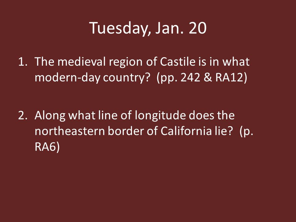Tuesday, Jan The medieval region of Castile is in what modern-day country.