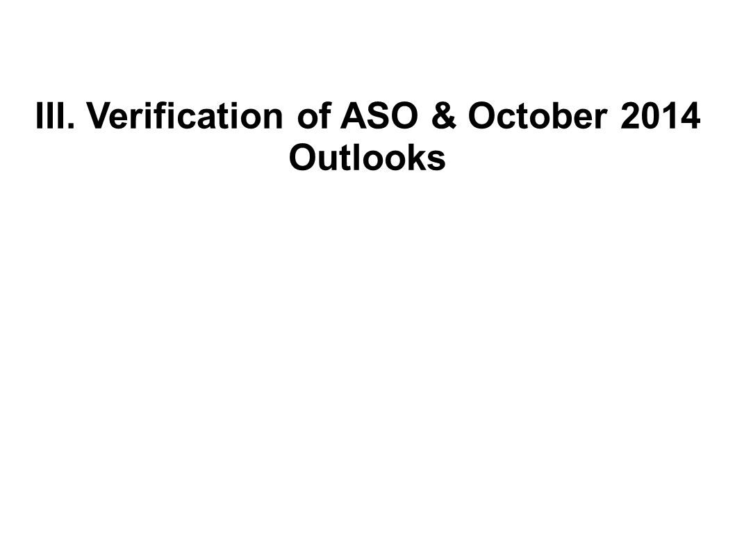 III. Verification of ASO & October 2014 Outlooks