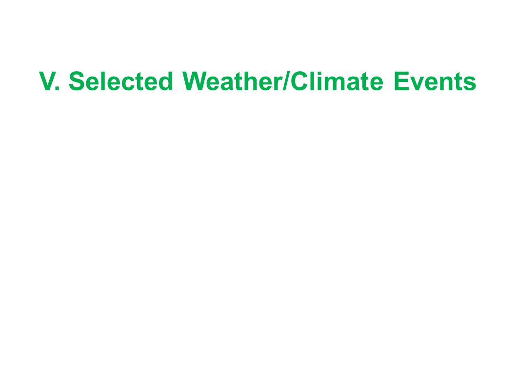 V. Selected Weather/Climate Events