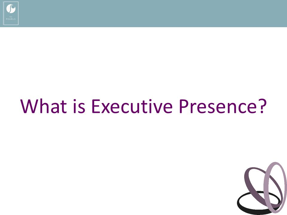 What is Executive Presence