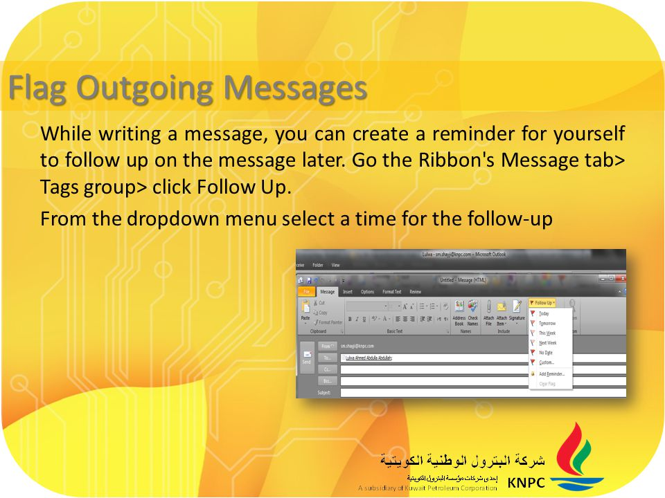 While writing a message, you can create a reminder for yourself to follow up on the message later.