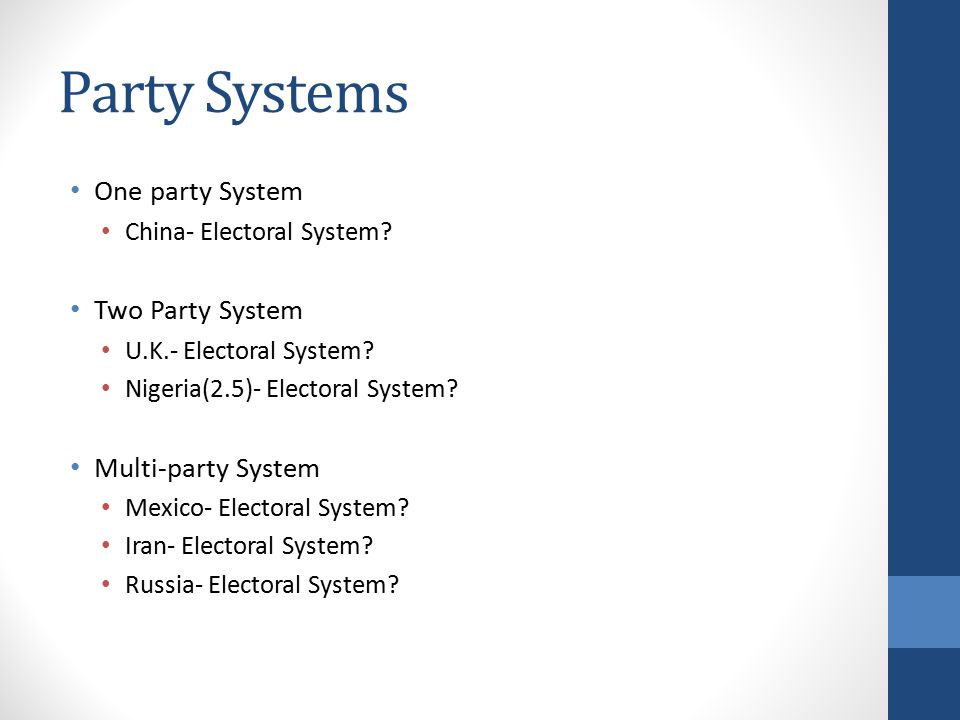 Party Systems One party System China- Electoral System.