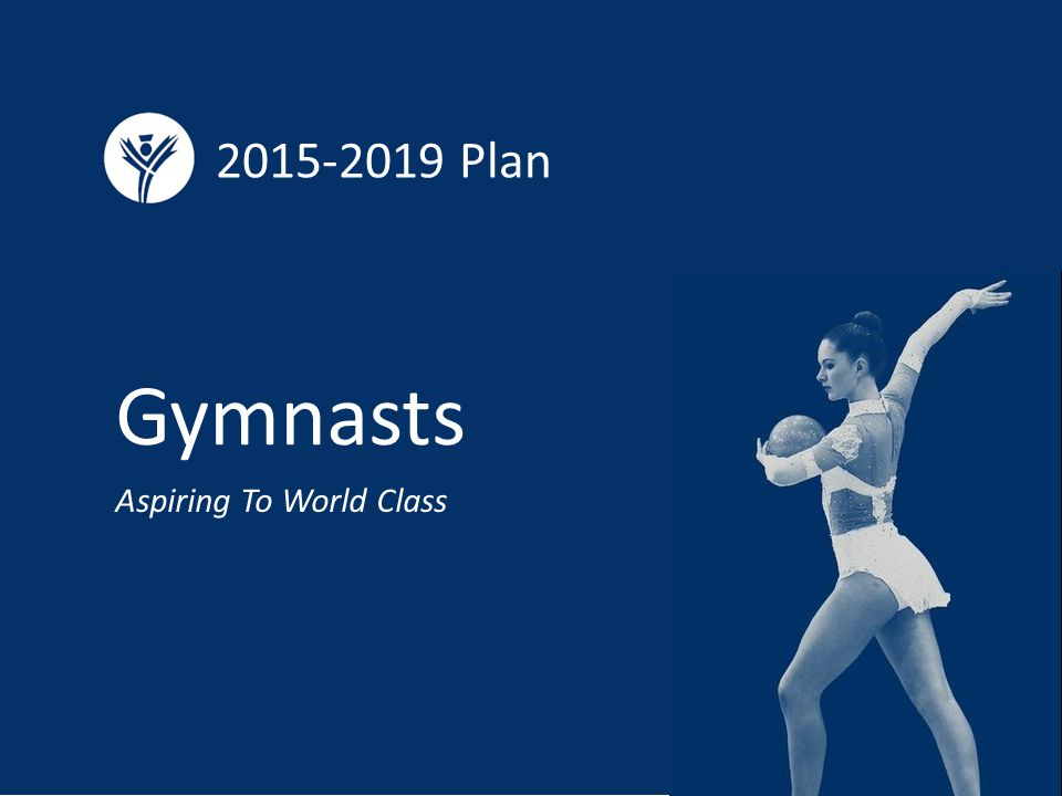Plan Gymnasts Aspiring To World Class