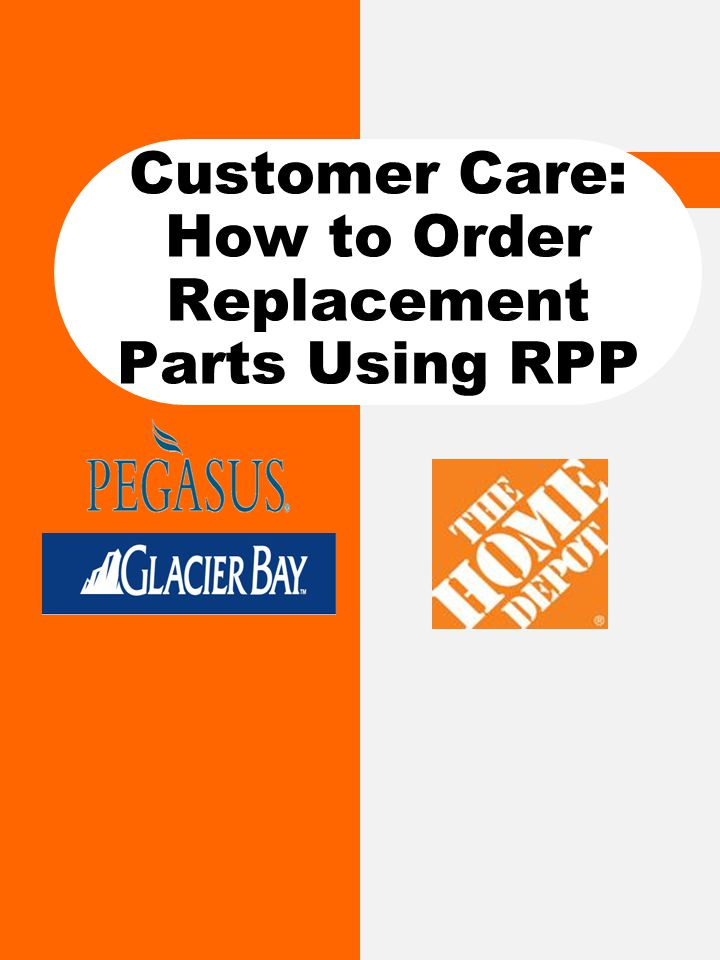 Customer Care: How to Order Replacement Parts Using RPP