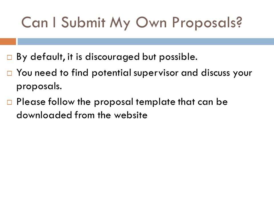 Can I Submit My Own Proposals.  By default, it is discouraged but possible.