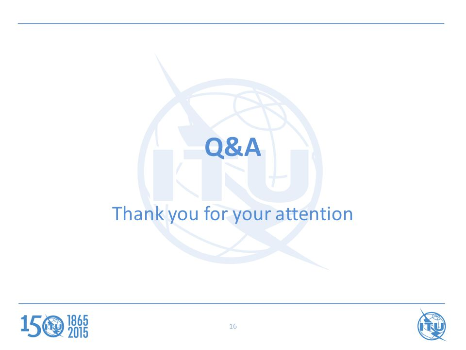16 Q&A Thank you for your attention