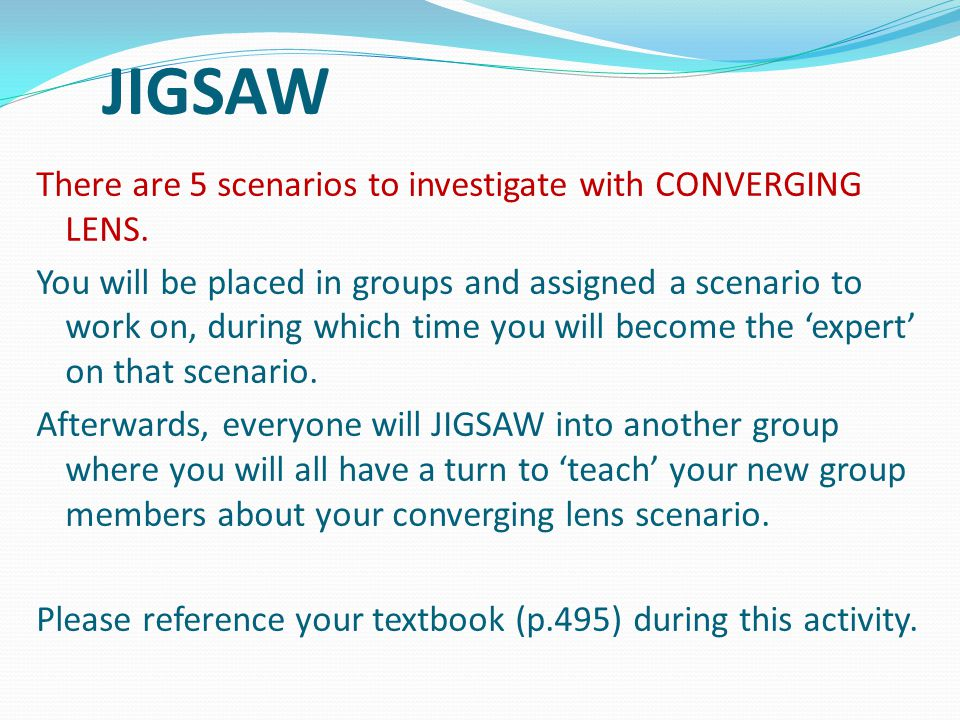 JIGSAW There are 5 scenarios to investigate with CONVERGING LENS.