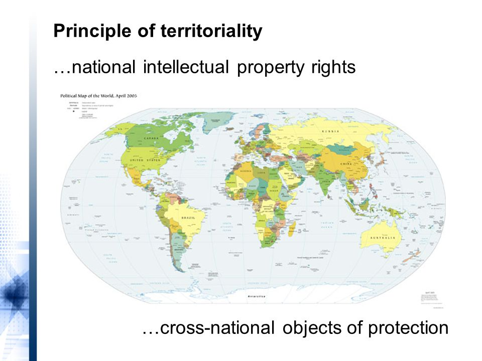 Principle of territoriality …national intellectual property rights …cross-national objects of protection