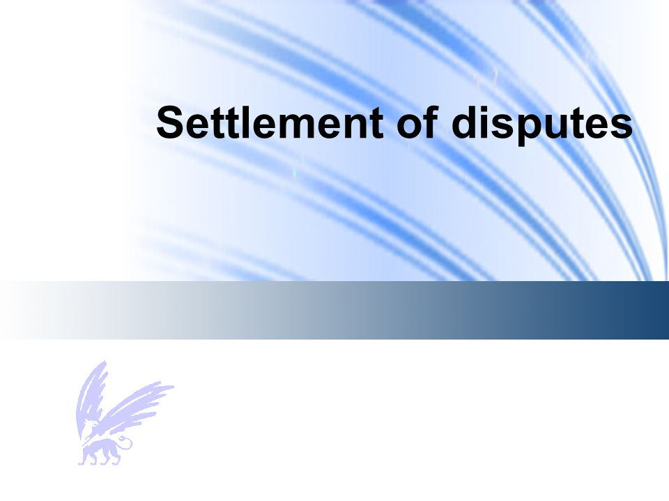 Settlement of disputes