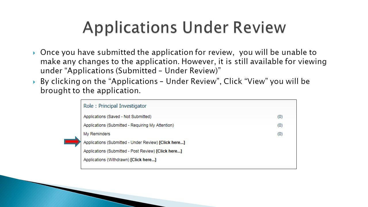  Once you have submitted the application for review, you will be unable to make any changes to the application.