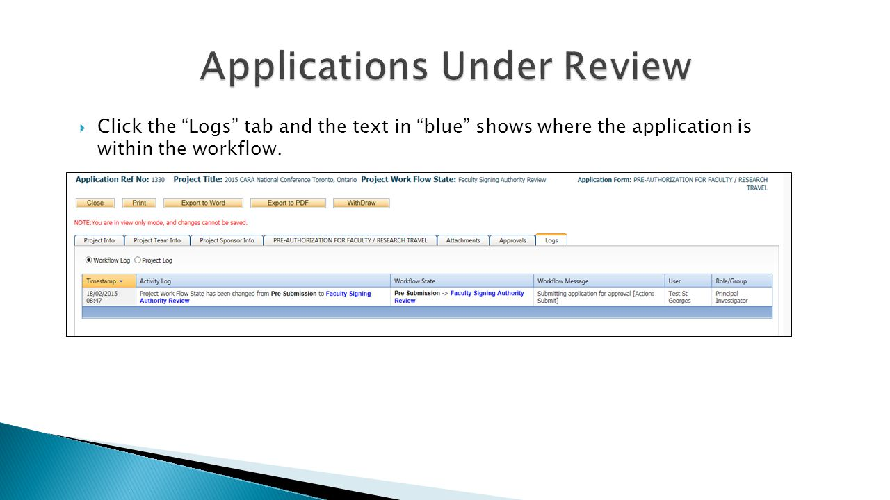  Click the Logs tab and the text in blue shows where the application is within the workflow.