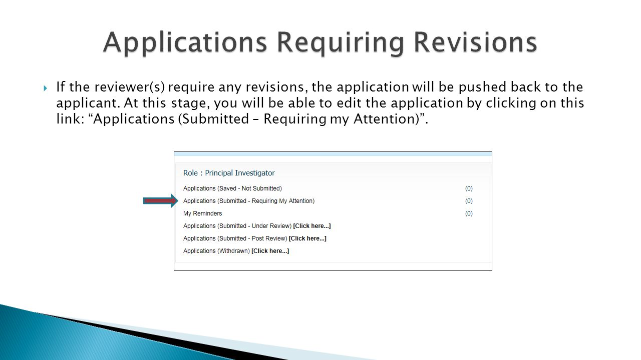  If the reviewer(s) require any revisions, the application will be pushed back to the applicant.
