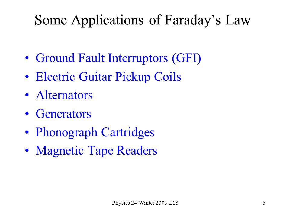 6 Physics 24 Winter 2003 L186 Some Applications Of Faradays Law Ground Fault Interruptors GFI Electric Guitar Pickup Coils Alternators Generators