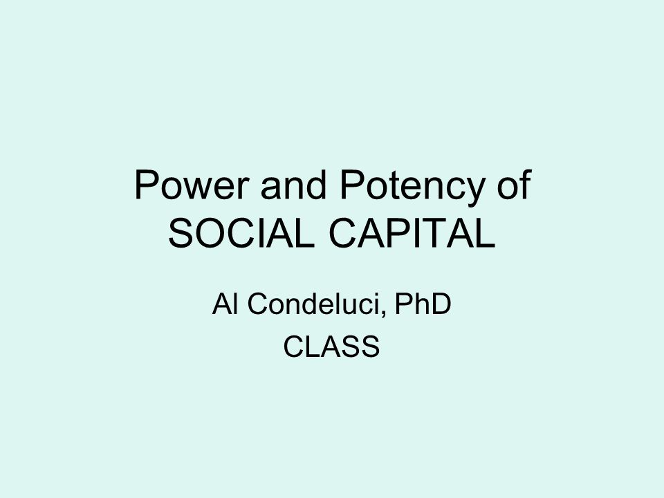 Social Capital refers to relationships we develop and grow within the context of the various communities we join or associate with.