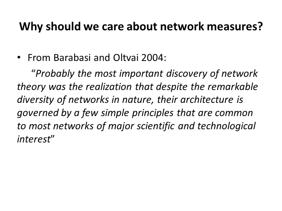 Why should we care about network measures.