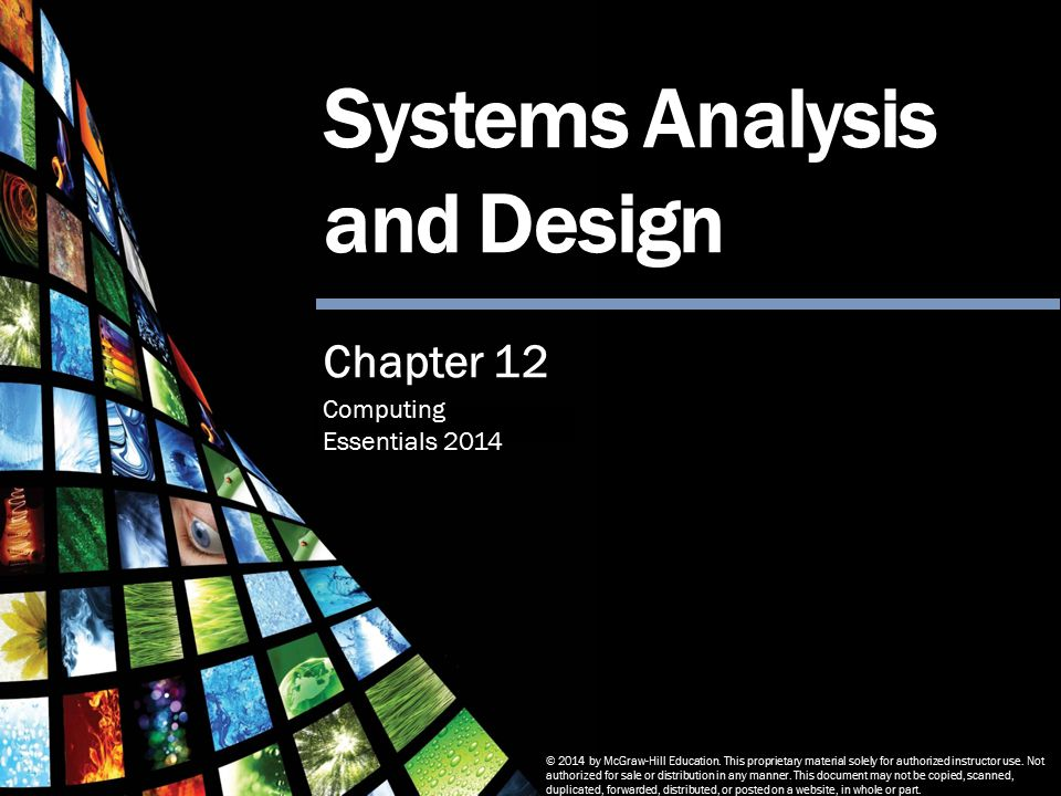 Computing Essentials 2014 Systems Analysis and Design © 2014 by McGraw-Hill Education.