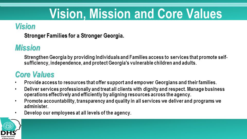 Vision, Mission and Core Values Vision Stronger Families for a Stronger Georgia.