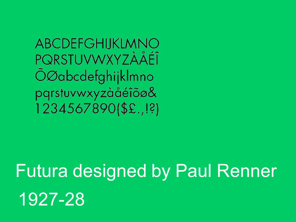 Futura designed by Paul Renner