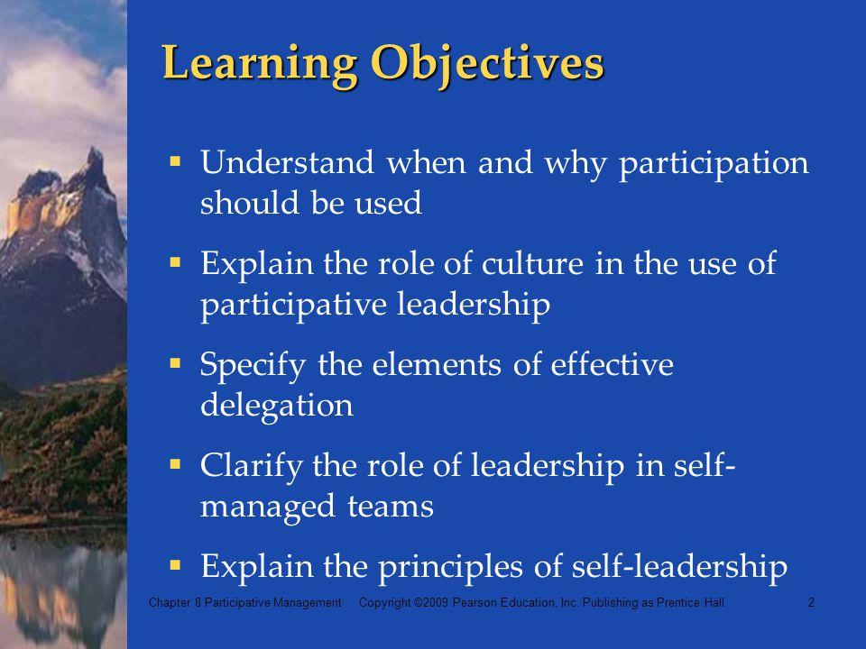 Chapter 8 Participative Management Copyright ©2009 Pearson Education, Inc.