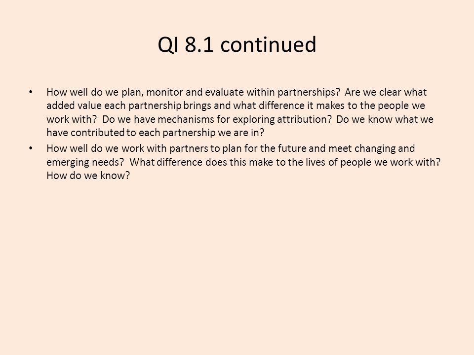 QI 8.1 continued How well do we plan, monitor and evaluate within partnerships.