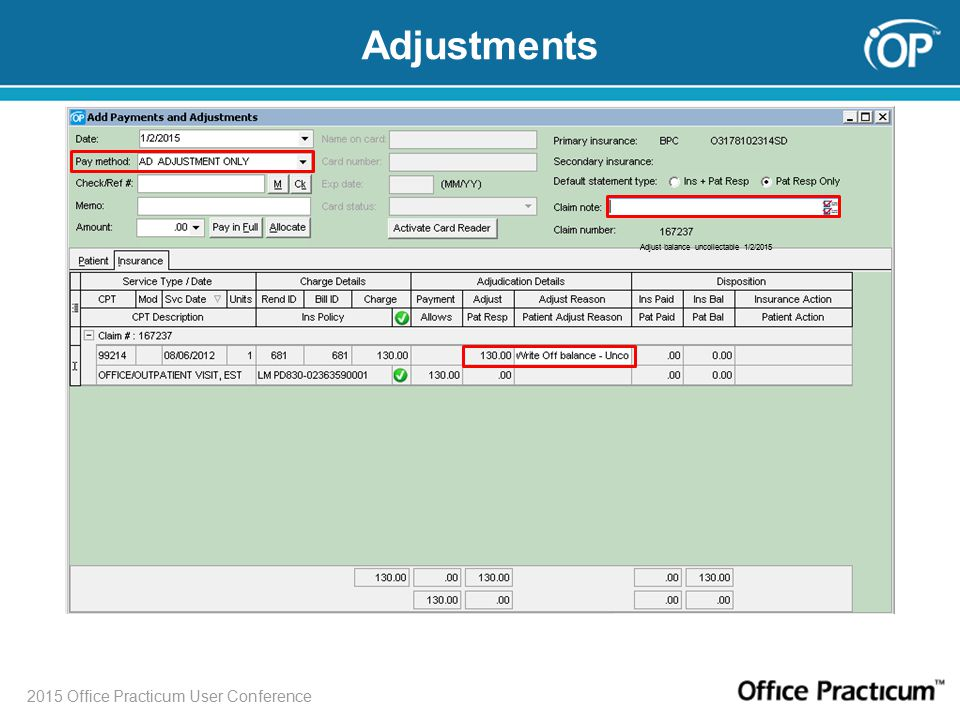 2015 Office Practicum User Conference Adjustments Adjust balance uncollectable 1/2/2015