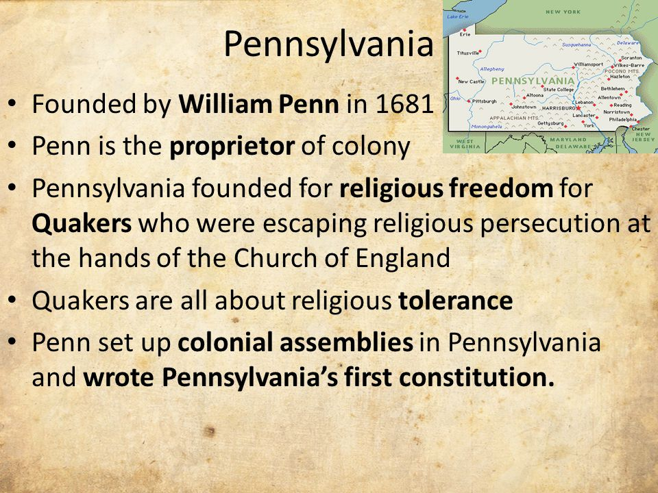a history of pennysylvania colony founded by william penn Pennsylvania history timeline william penn received royal grant of pennsylvania from king (1840's) chain gang, earliest mummers club, founded prev page 1/2.