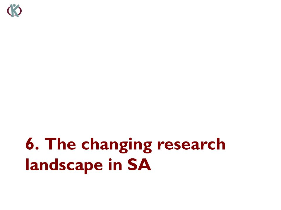 6. The changing research landscape in SA