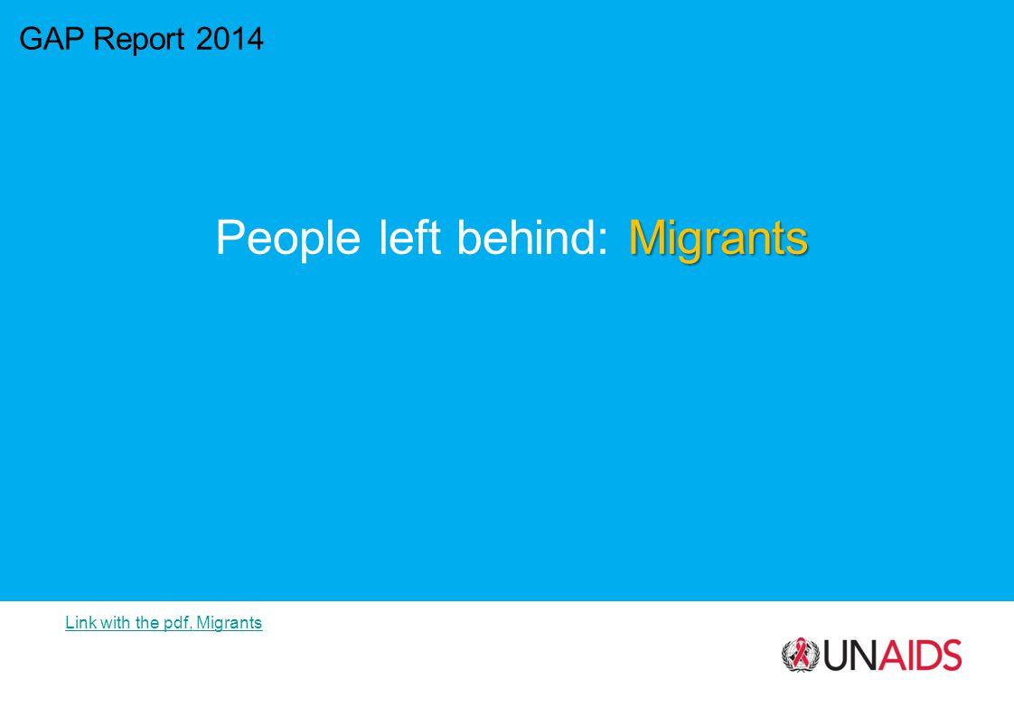 GAP Report 2014 Migrants People left behind: Migrants Link with the pdf, Migrants