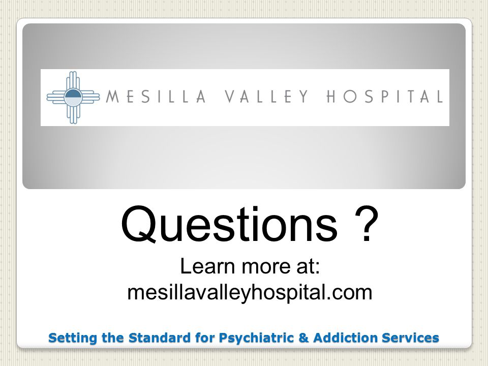 Setting the Standard for Psychiatric & Addiction Services Questions .