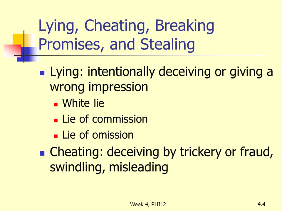 arguments against lying stealing cheating and breaking promises Analyzing lying, cheating, stealing or breaking promises your task is to construct a presentation that describes a series of arguments would be against stealing.
