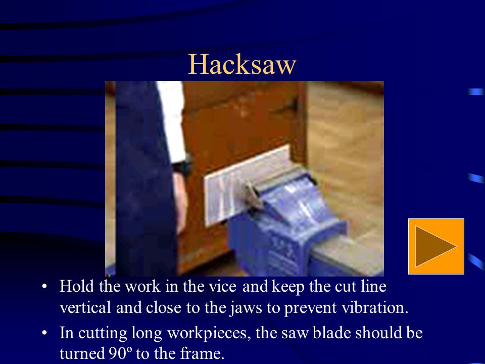 Hacksaw The blade with the teeth pointing forward is held tightly by a wing nut.