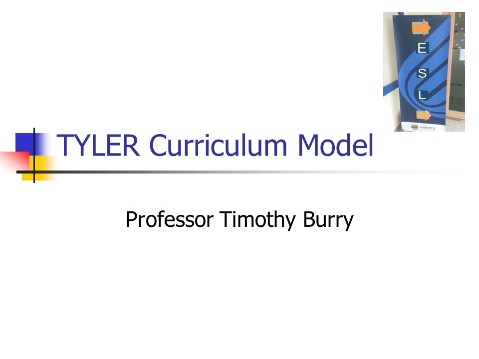 OBJECTIVES Explore the evolution of the Tyler Curriculum Model Describe the model and its major components Define the primary terms that are used Discuss the primary strengths and drawbacks of the model Describe how this model can be applied in (nursing) education