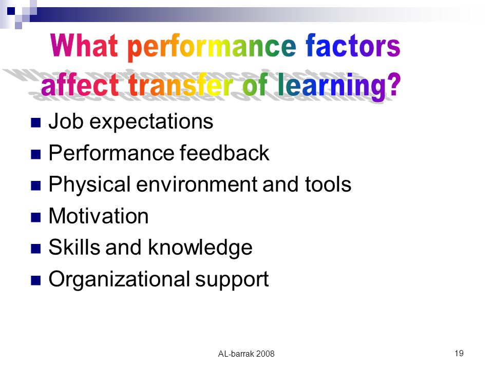 AL-barrak Job expectations Performance feedback Physical environment and tools Motivation Skills and knowledge Organizational support