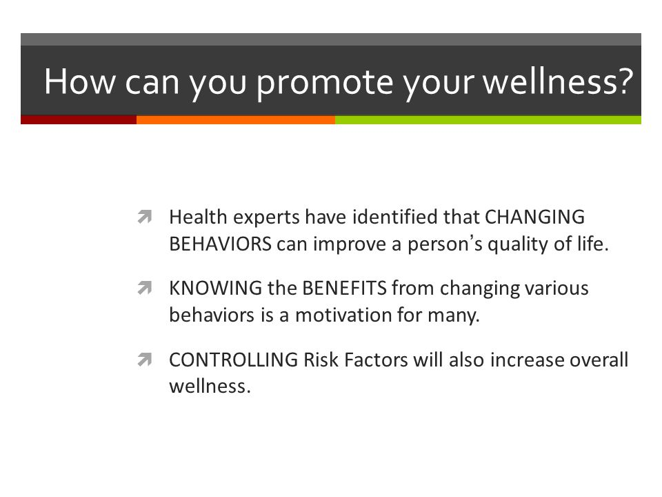 How can you promote your wellness.