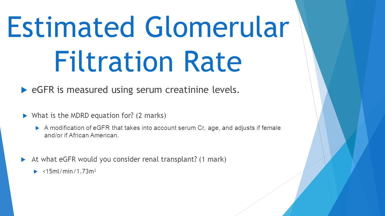 Estimated Glomerular Filtration Rate  eGFR is measured using serum creatinine levels.