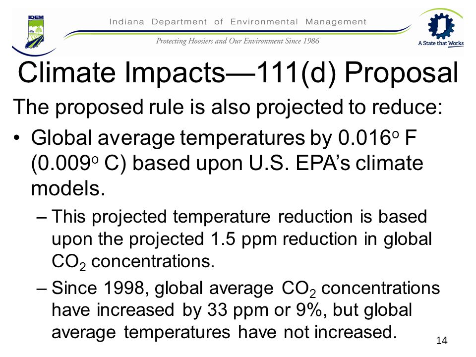 Climate Impacts—111(d) Proposal The proposed rule is also projected to reduce: Global average temperatures by o F (0.009 o C) based upon U.S.