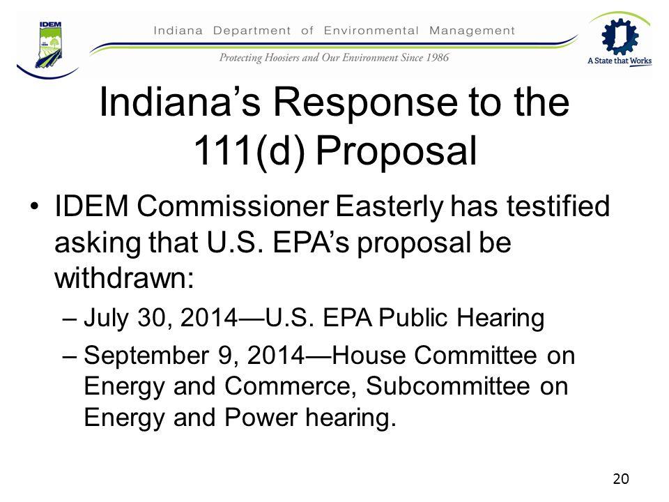 Indiana's Response to the 111(d) Proposal IDEM Commissioner Easterly has testified asking that U.S.
