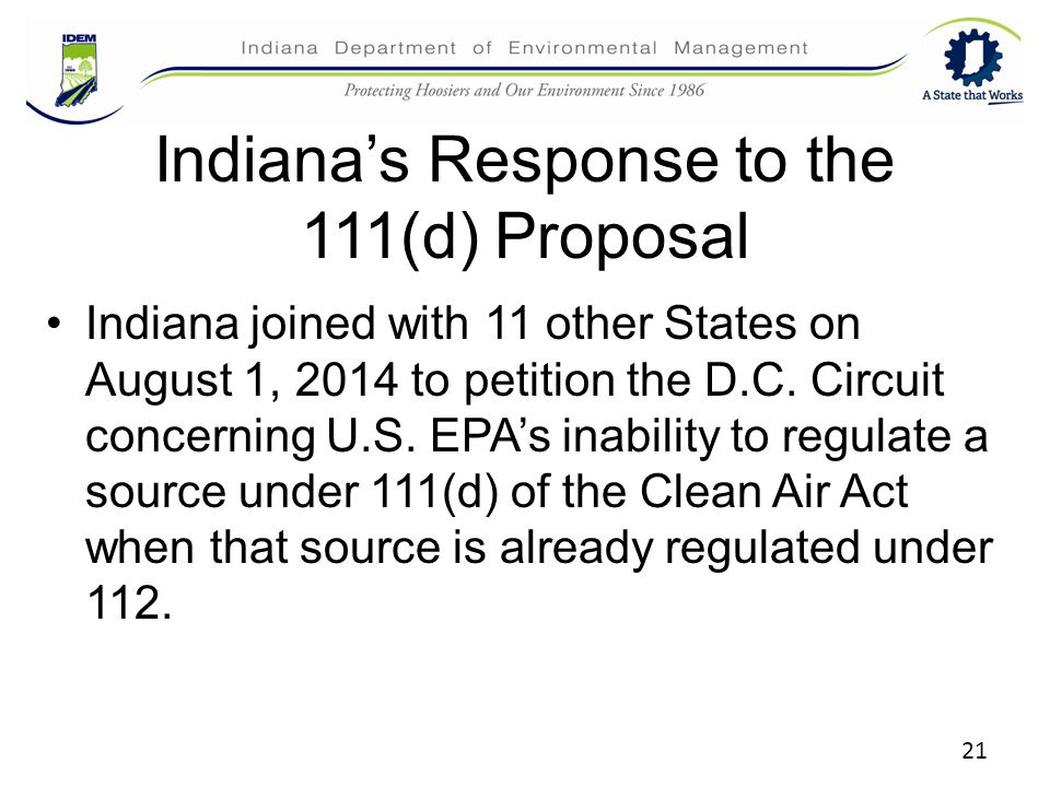 Indiana's Response to the 111(d) Proposal Indiana joined with 11 other States on August 1, 2014 to petition the D.C.