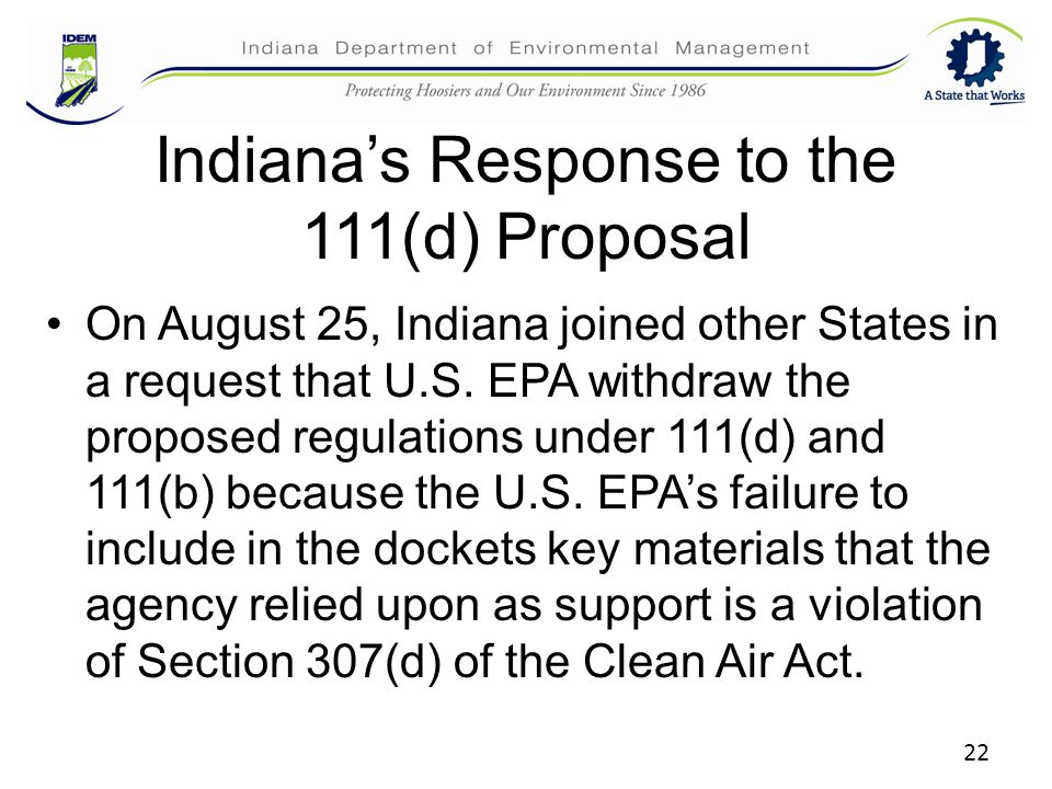 Indiana's Response to the 111(d) Proposal On August 25, Indiana joined other States in a request that U.S.