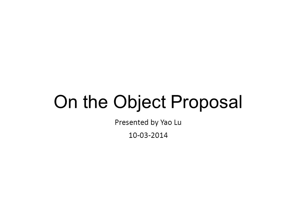 On the Object Proposal Presented by Yao Lu