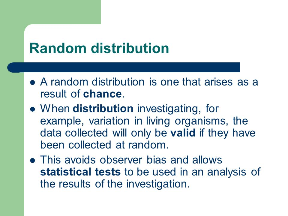 Random distribution A random distribution is one that arises as a result of chance.